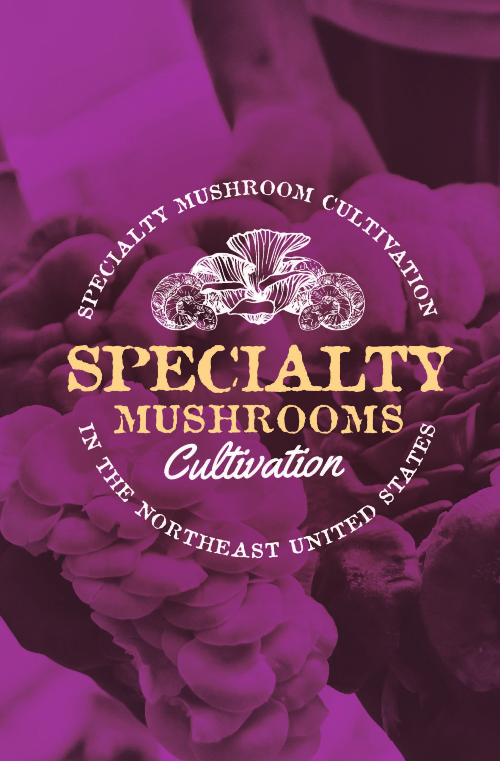 Specialty Mushroom cultivation in the Northeast United States